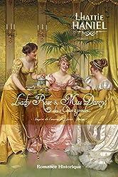 Lady Rose & Miss Darcy, deux coeurs à prendre: Inspiré de l'oeuvre de Jane Austen