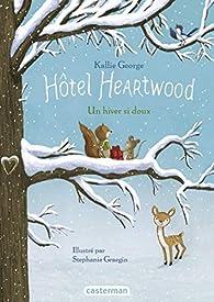 Hotel Heartwood, tome 2 : Un hiver si doux par Kallie George
