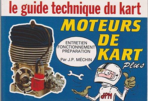 Le guide technique du kart - Moteurs de kart - Entretien, fonctionnement, préparation.