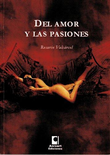 Del amor y de las pasiones por Rosario  Valcárcel