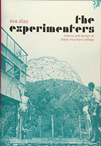 The Experimenters: Chance and Design at Black Mountain College por Eva Diaz