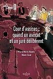La cour d'assise : quand un avocat et un juré délibèrent - 1ère édition