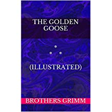The Golden Goose (illustrated) (English Edition)