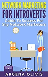 Network Marketing For Introverts: Guide To Success For The Shy Network Marketer (network marketing, multi level marketing, mlm, direct sales)