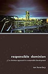 Responsible Dominion: A Christian Approach to Sustainable Development (English Edition)