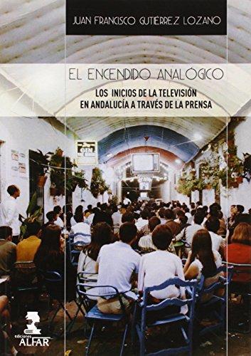 Encendido Analógico,El (Alfar Universidad) por Juan Francisco Gutiérrez Lozano