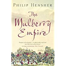 The Mulberry Empire by Philip Hensher (2012-03-29)