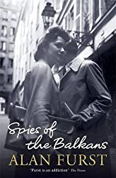 Spies of the Balkans by Alan Furst (2010-06-17)