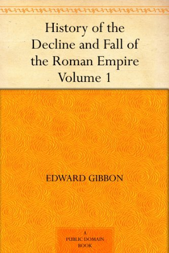 free kindle book History of the Decline and Fall of the Roman Empire - Volume 1