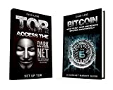 TOR and The Darknet: Access the Darknet & How to Get, Send, and Receive Bitcoins Anonymously (2 in 1 Bundle)