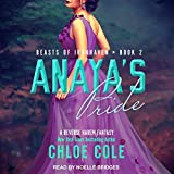 Anaya's Pride: Beasts of Ironhaven, Book 2