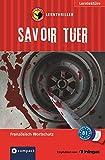 Savoir Tuer: Lernthriller Französisch - Niveau B1 (Lernkrimi Thriller)