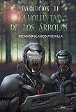 """La Voluntad de los Árboles: La esperada continuación de """"Esperanza en Llamas"""" (Ciclo Involución nº 2)"""