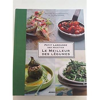Petit Larousse des recettes Le meilleur des légumes