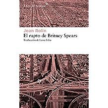 El rapto de Britney Spears (Libros del Asteroide)