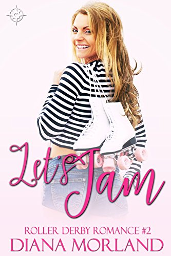 Let\'s Jam (Roller Derby Romance Book 2) (English Edition)