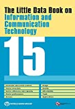 The Little Data Book on Information and Communication Technology 2015 (World Development Indicators) (English Edition)