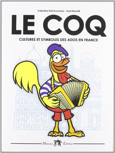 Le coq. Cultures et symboles des ados en France. Per la Scuola media. Con CD Audio. Con espansione online