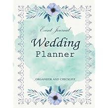 Wedding Planner: My Wedding Event Journal Organizer & Checklist Budget Savvy Marriage Calendar Book: Volume 5 (Wedding Planner Journal)