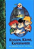 Koggen, Kähne, Kapernfahrer: Die Abrafaxe zur Zeit der Hanse (Detektivgeschichten mit den Abrafaxen)