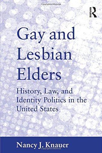Gay and Lesbian Elders by Nancy J. Knauer (2011-01-01)