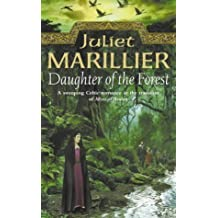 Daughter of the Forest: Book 1 of the Sevenwaters Trilogy by Juliet Marillier (2001-11-08)
