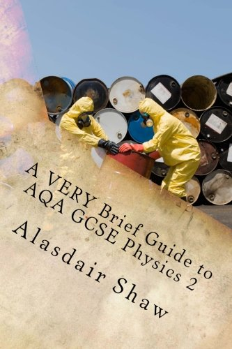 A VERY Brief Guide to AQA GCSE Physics 2: A revision guide for people in a hurry.: Volume 2 (BBOP Physics Revision)