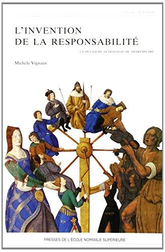 L'invention de la responsabilit : La deuxime ttralogie de Shakespeare
