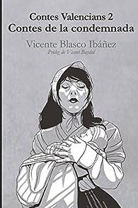 Contes valencians 2: contes de la condemnada: Vicente Blasco Ibáñez par Vicente Blasco Ibáñez