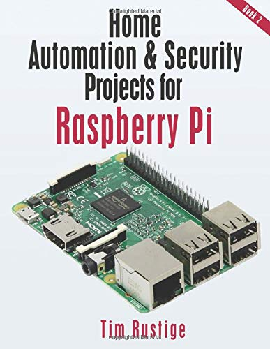 Home Automation and Security Projects for Raspberry Pi (Book 2) por Tim Rustige