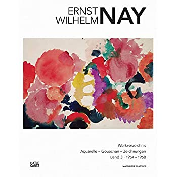 Ernst Wilhelm Nay Catalogue raisonné : Volume 3 1954-1968