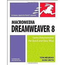 Macromedia Dreamweaver 8 for Windows & Macintosh by Tom Negrino (2005-12-26)