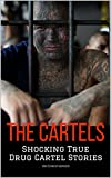 THE CARTELS: Shocking True Drug Cartel Stories