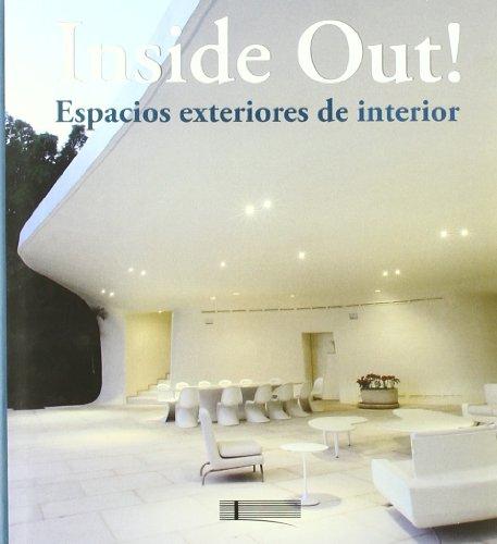Inside Out! Outside In! - Espacios Exteriores De Interior (Arquitectura Y Diseño) por Daniela (ed.) Santos Quartino
