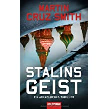 Stalins Geist: Ein Arkadi-Renko-Thriller