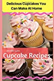 Best Cupcake Recipes - Cupcake Recipes: Delicious Cupcakes You Can Make At Review