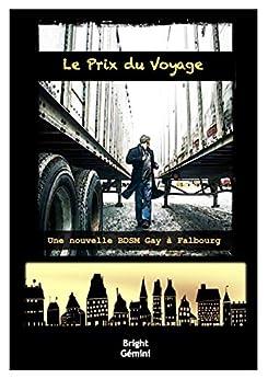 Le Prix du Voyage: Une nouvelle BDSM Gay à Falbourg par [Gémini, Bright]