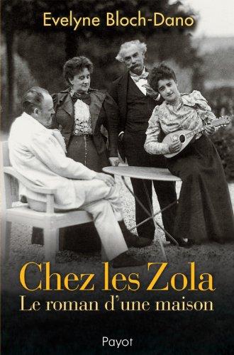 Chez les Zola : Le roman d'une maison