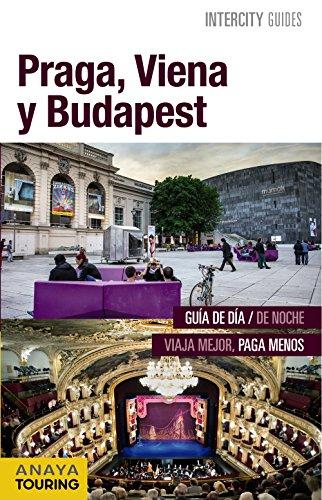 Praga, Viena y Budapest (Intercity Guides - Internacional)