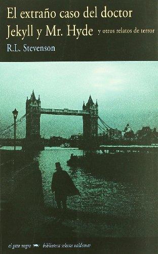 El extraño caso del Doctor Jekyll y Mr. Hyde: Y otros relatos de terror (El gato negro) por Robert Louis Stevenson