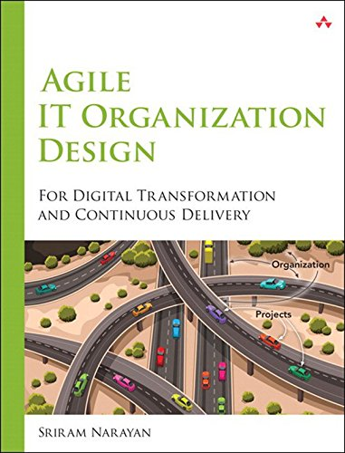 Agile IT Organization Design: For Digital Transformation and Continuous Delivery (English Edition)