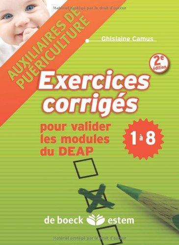 Auxiliaires de puériculture-exercices corrigés -pour valider modules DEAP 1 à 8