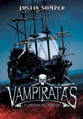 El imperio de la noche (Vampiratas 5) por Justin Somper