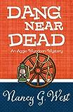 Dang Near Dead (An Aggie Mundeen Mystery Book 2)