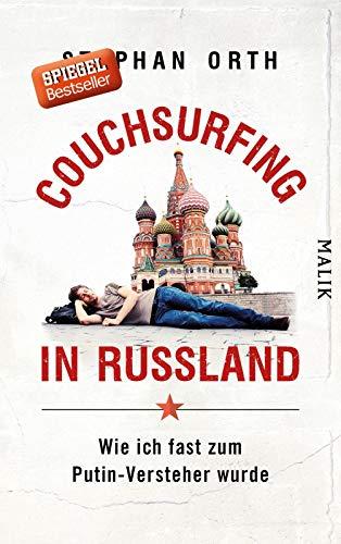 Couchsurfing in Russland: Wie ich fast zum Putin-Versteher wurde - In Kleinen Leben Einer Großes Stadt