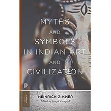 Myths and Symbols in Indian Art and Civilization (Mythos: The Princeton/Bollingen Series in World Mythology)