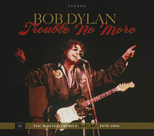 Trouble No More: The Bootleg Series Vol. 13 / 1979-1981 [2 CD] -