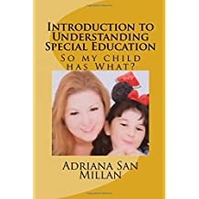 Introduction to Understanding Special Education: So my child has What?
