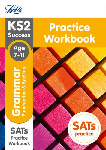 KS2 English Grammar, Punctuation and Spelling SATs Practice Workbook (Letts KS2 SATs Revision Success - for the 2017 tests)