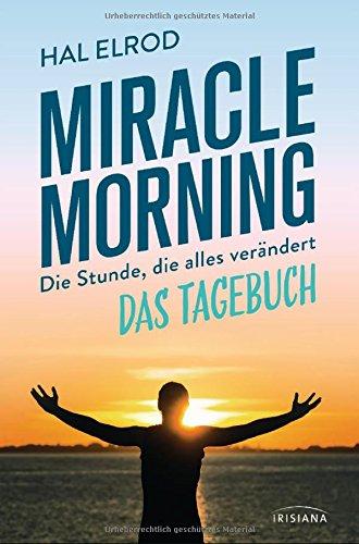 Miracle Morning: Die Stunde, die alles verändert - Das Tagebuch par Hal Elrod